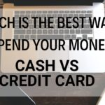 Cash Or Credit Card: Which Is the Best Way to Spend Your Money?